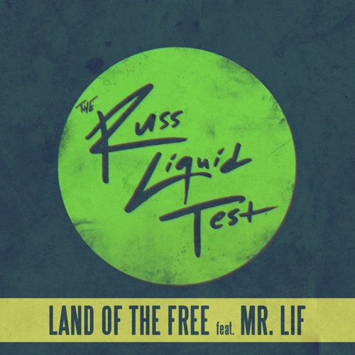 The Russ Liquid Test - Land of the Free (Feat Mr. Lif)