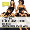 Scott Diaz feat. Destiny's Child - Bug A Boo (Andrea Fiorino Stalker Mash) * FREE DL *