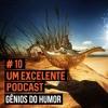 Epi # 10 - Gênios do Humor / Humoristas brasileiros nos Estados Unidos/ Momentos depressivos
