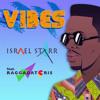Israel Starr - Vibes ft. Raggadat Cris
