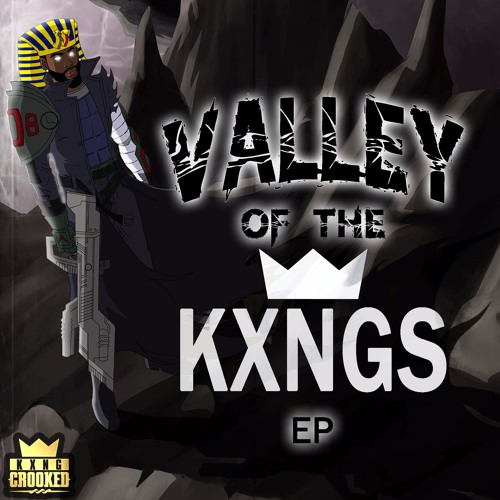 KXNG Crooked- Valley Of The KXNGS