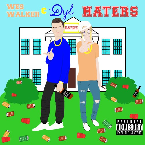 HATERS - Wes Walker & Dyl