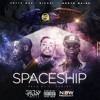 Spaceship feat. Fetty Wap & North Maine