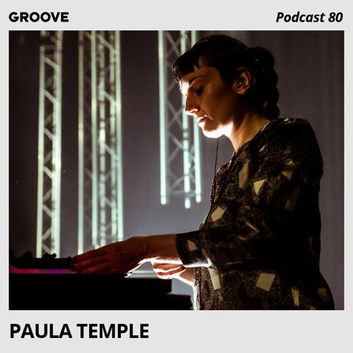 Groove Podcast 80 - Paula Temple