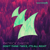 Patrick Baker - Don't Think Twice, It's All Right [OUT NOW]