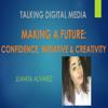 Making a Future: Confidence, Initiative, and Creativity