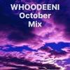 Whoodeeni - October Mix
