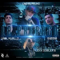 La Prepago ft. 5050, Lexx Doblex's, Uriel Murillo