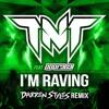 TNT Feat. Popr3b3l - I'm Raving (Darren Styles Remix)