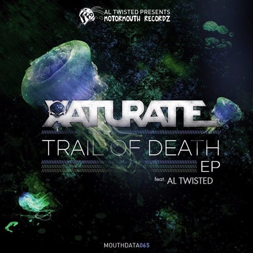XATURATE - Trail Of Death EP feat Al Twisted