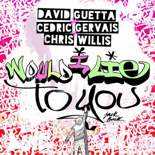 David Guetta & Cedric Gervais & Chris Willis - Would I Lie To you (DJ Mike Crane Moombahton Bootleg)