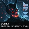 Vodex - Tree Trunk Remix / Torn - [Premiere]