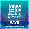 Jonas Blue - By Your Side (Vlad Gluschenko Remix)