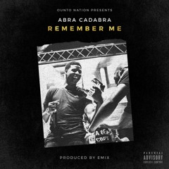 Abra Cadabra - Remember Me (Prod By EMIX)