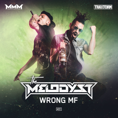 The Melodyst - Wrong MF