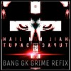 Tupac - Hail Mary (Bang GK Grime Refix)