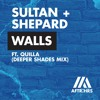 Sultan + Shepard - Walls (Deeper Shades Mix)[OUT NOW]