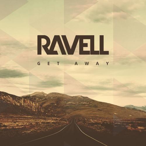 Ravell - Get Away (Original Mix)