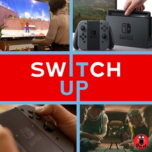 Episode 43 - Switch It Up