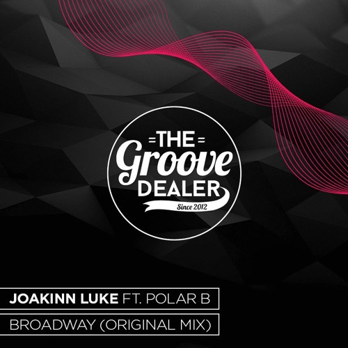 Joakinn Luke Ft. Polar B - Broadway (Original Mix) [Free Download]