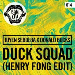 Juyen Sebulba x Donald Bucks - Duck Squad (Henry Fong Edit)
