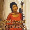 Teri Umeed Tera Intazar Karaoke