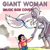 Steven Universe - Giant Woman (Music Box)