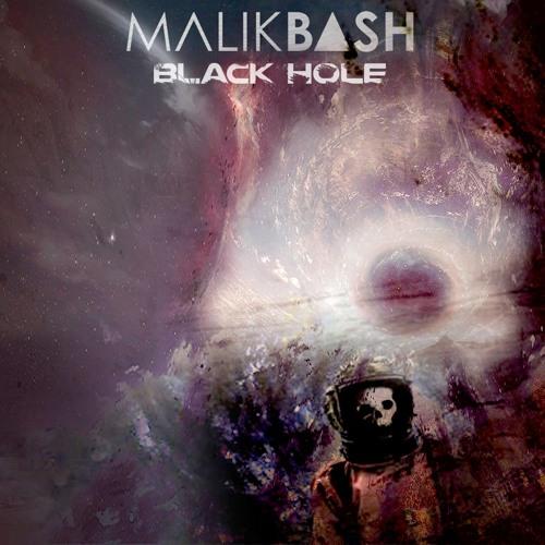 Malik Bash-Black Hole (Original Mix) by Malik Bash - Free