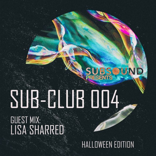 SubSound Presents: Sub-Club 004 | Lisa Sharred (FREE DOWNLOAD)