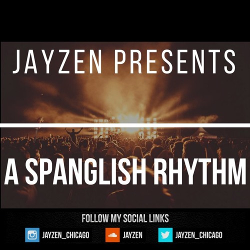 Jayzen Presents: A Spanglish Rhythm