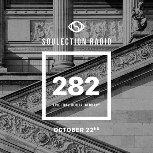 Soulection Radio Show #282 (Live from Berlin, Germany)