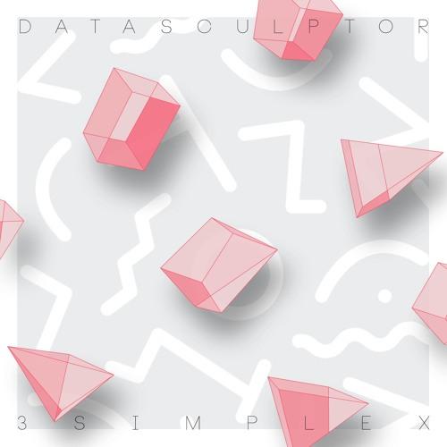 Datasculptor - Hybrid // 3 Simplex EP // Forthcoming Dec 7 2016