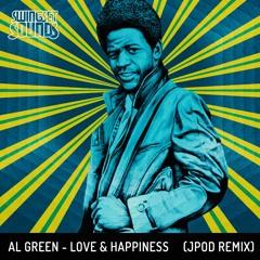 Al Green - Love & Happiness (JPOD Remix)