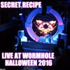 Secret Recipe - Live At Wormhole Halloween 2016
