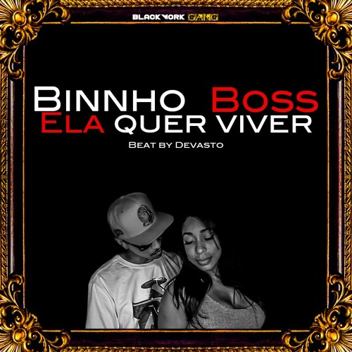 Binnho Boss - Ela Quer Viver By Devastoprod
