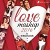 Valentine's Day Love Mashup (2016) - DJ Kiran Kamath