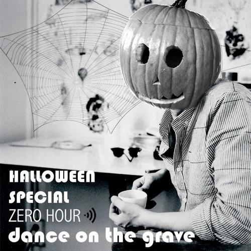 "Zero Hour Episode 11 - ""Dance on the grave"" halloween special"