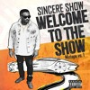Sincere Show - Came Up On A Plug Ft. Ot Genasis & Papi Chuloh