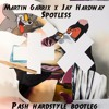 Martin Garrix & Jay Hardway - Spotless (Pash Festival Hardstyle Bootleg) FREE DOWNLOAD