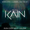 Seven Lions x Illenium x Said The Sky - Rush Over Me ft. Haliene (KAIN Remix)