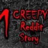 1 CREEPY Reddit Story | TRUE