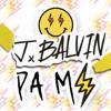 Pa Mi - J Balvin Portada del disco