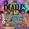 The Beatles - Lucy In The Sky With Diamonds (Keith Litman And Richie Cannizzo Remix)