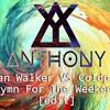 [Nightcore]Alan Walker vs Coldplay - Hymn for the Weekend (Anthony Edit)