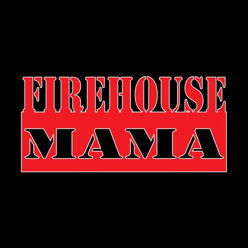 Firehouse Mama Demo 2016