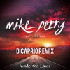 Mike Perry Inside The Lines Dicaprio Remix [feat Casso] Mp3
