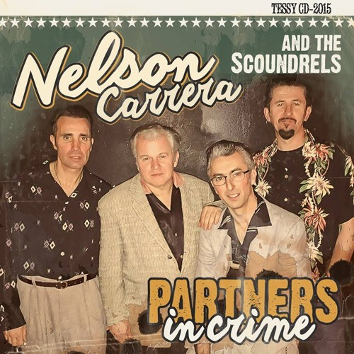 Nelson Carrera & Scoundrels - Partners in Crime Teaser