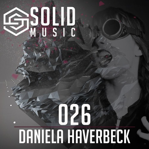 SOLID MUSIC 026 with Daniela Haverveck