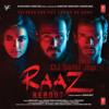 Raaz Aankhein Tere Raaz ReBoot Mix BY dJSAHIL JBP