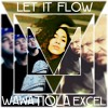 """Let It Flow"" - Tiola ft/ Wawa/Excel"